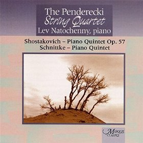 Schostakivich Piano Quintet Schnittke Piano Quintet Lev Natochenny Piano Penderecki String Quartet